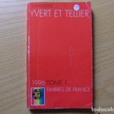 Sellos: CATÁLOGO DE SELLOS YVERT & TELLIER TOME 1 FRANCIA 1996. Lote 98769015