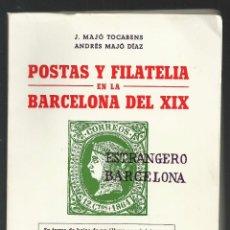 Selos: POSTAS Y FILATELIA EN LA BARCELONA DEL XIX, J.MAJÓ TOCABENS Y A.MAJÓ DÍAZ. SOPENA 1975. NUMERADO 219. Lote 104524923