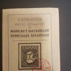 Sellos: CATÁLOGO PRECIO ESTIMATIVODE MARCAS Y MATASELLOS ESPECIALES ESPAÑOLES 1944-1948. Lote 104638235