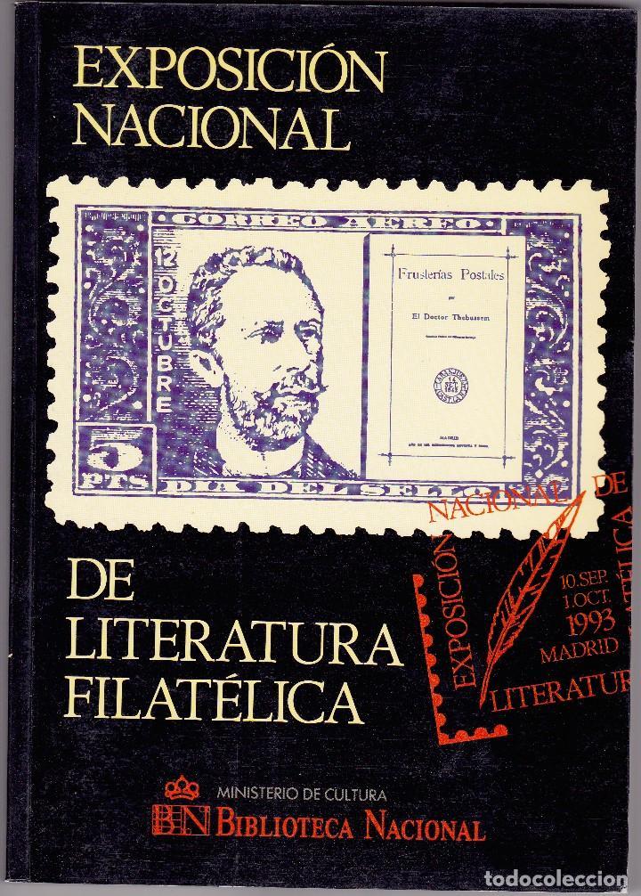 EXPOSICION NACIONAL DE LITERATURA FILATÉLICA. HISTORIA DE LA LITERATURA FILATÉLICA ESPAÑOLA (FCO. AR (Filatelia - Sellos - Catálogos y Libros)