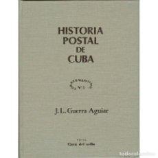 Sellos: HISTORIA POSTAL DE CUBA (J.L. GUERRA AGUIAR). Lote 108328899