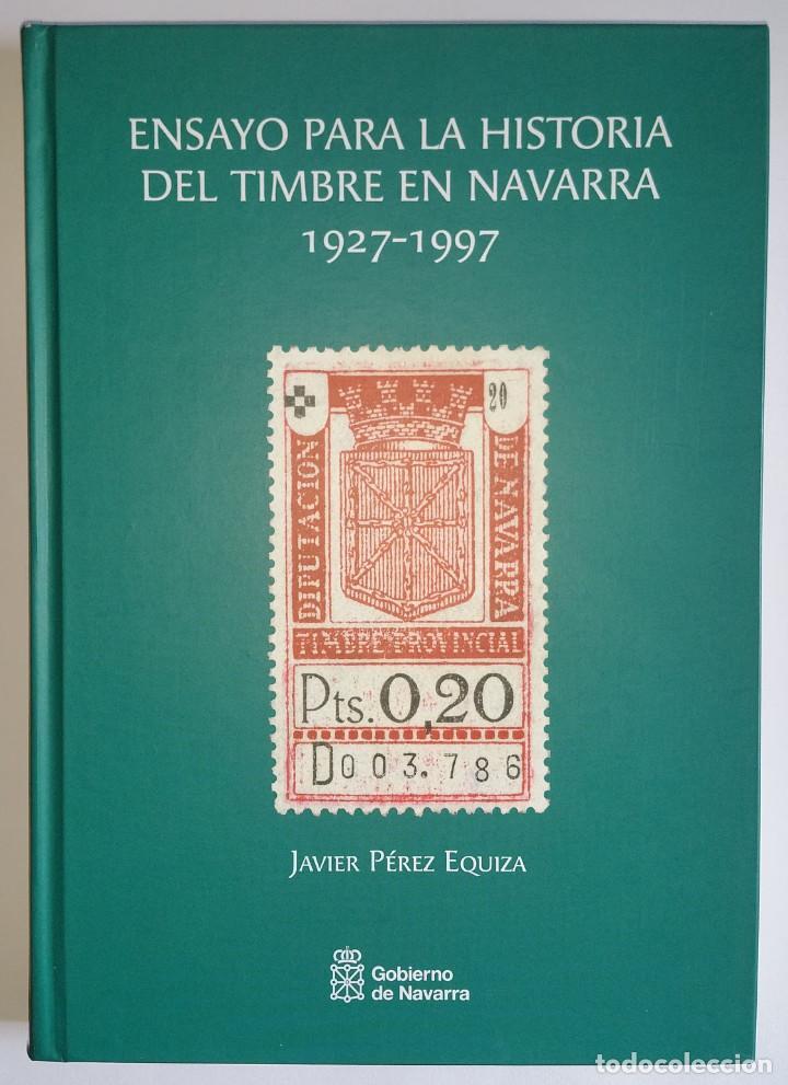 CATÁLOGO FISCALES. ENSAYO PARA LA HISTORIA DEL TIMBRE EN NAVARRA 1927-1997. PEQUEÑO DEFECTO CUBIERTA (Filatelia - Sellos - Catálogos y Libros)