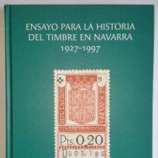 Sellos: CATÁLOGO FISCALES. ENSAYO PARA LA HISTORIA DEL TIMBRE EN NAVARRA 1927-1997. PEQUEÑO DEFECTO CUBIERTA. Lote 108413735