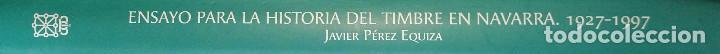 Sellos: Catálogo Fiscales. Ensayo para la historia del timbre en Navarra 1927-1997. Pequeño defecto cubierta - Foto 2 - 108413735