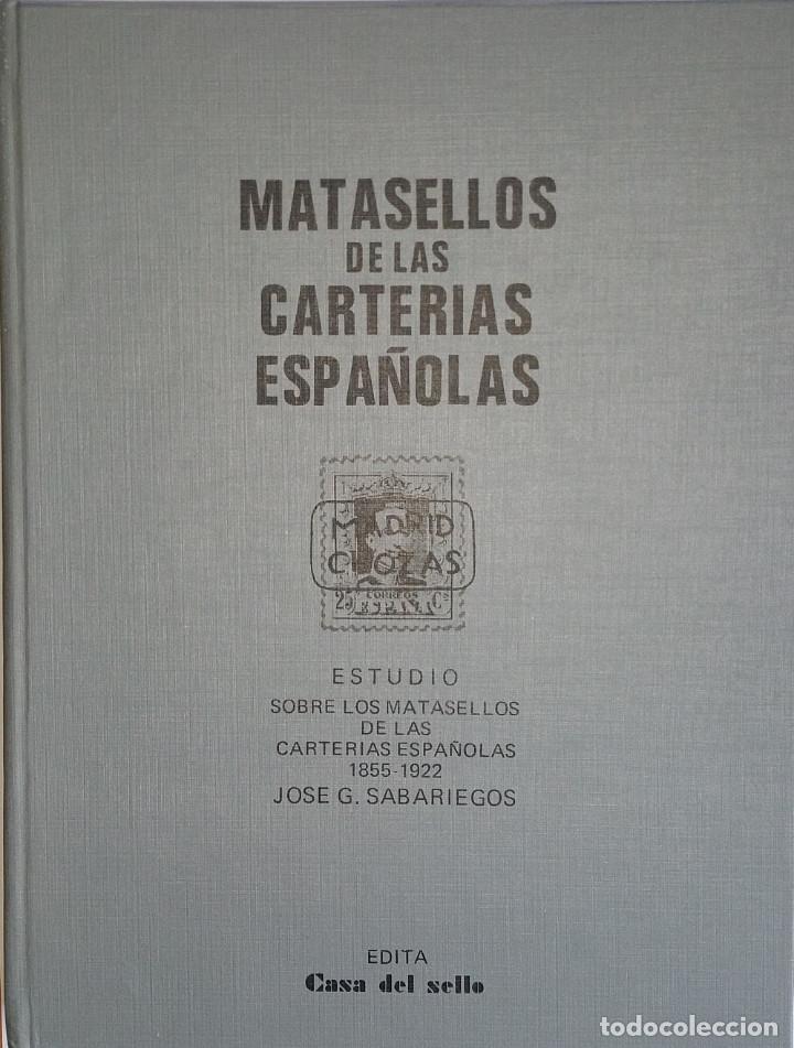 CATÁLOGO, MATASELLOS DE LAS CARTERÍAS ESPAÑOLAS 1855-1922 JOSÉ G. SABARIEGOS (Filatelia - Sellos - Catálogos y Libros)