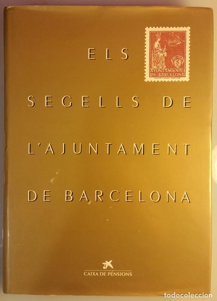CATALOGO, ELS SEGELLS DE L'AJUNTAMENT DE BARCELONA (Filatelia - Sellos - Catálogos y Libros)