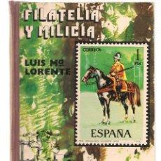 Sellos: FILATELIA Y MILICIA. LUIS Mª LORENTE. CORONEL AUDITOR. EDICIONES EJERCITO 1981. (B/A42). Lote 109077211