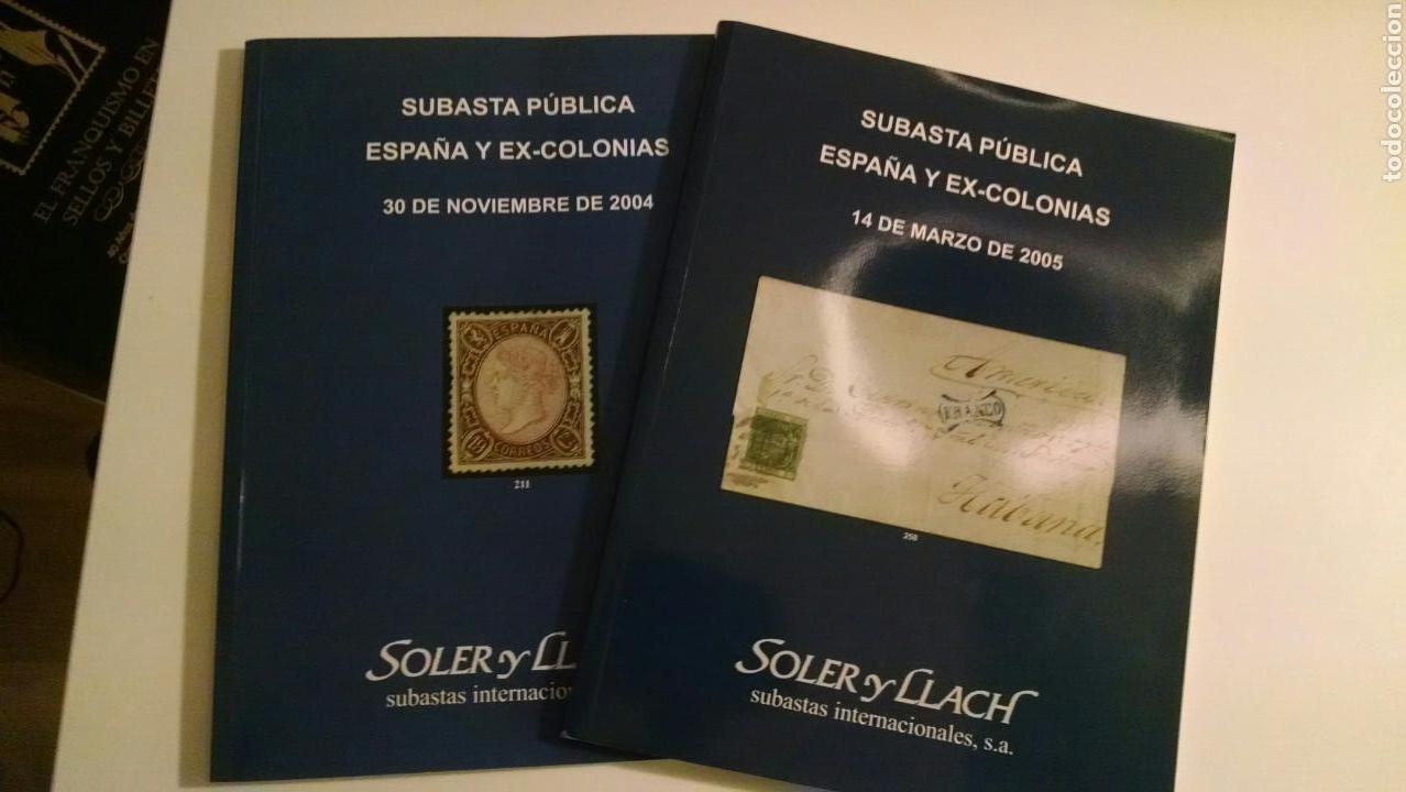 CATÁLOGO SUBASTA PÚBLICA ESPAÑA Y EX-COLONIAS SOLER Y LLACH 2004 Y 2005 (Filatelia - Sellos - Catálogos y Libros)