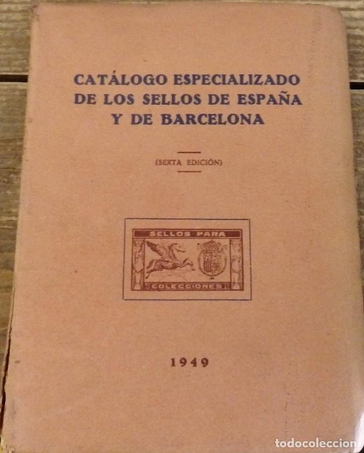 CATALOGO ESPECIALIZADO DE LOS SELLOS DE ESPAÑA Y DE BARCELONA 1949 6ªEDICIÓN FRANCISCO DEL TARRÉ (Filatelia - Sellos - Catálogos y Libros)