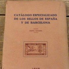 Sellos: CATALOGO ESPECIALIZADO DE LOS SELLOS DE ESPAÑA Y DE BARCELONA 1949 6ªEDICIÓN FRANCISCO DEL TARRÉ. Lote 111230295