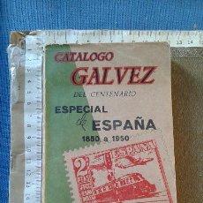 Sellos: CATALOGO DE GALVEZ DEL CENTENARIO - 1850-1950 - EDICION ESPECIAL. Lote 111801483