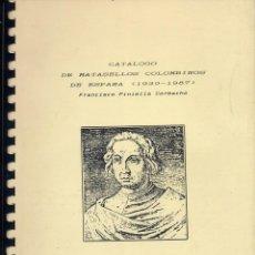 Sellos: CATALOGO DE MATASELLOS COLOMBINOS DE ESPAÑA 1930-1987 - FRANCISCO PINIELLA CORBACHO. Lote 112037811