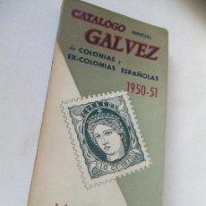 Sellos: CATÁLOGO ESPECIAL GALVEZ DE COLONIAS Y EX COLONIAS ESPAÑOLAS 1950-51.- . GALVEZ. Lote 113140779