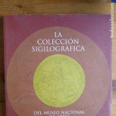 Sellos: COLECCION SIGILOGRAFICA,LA. MUSEO NACIONAL ARTES DECORATIVAS AA.VV. MINISTERIO DE EDUCACIÓN. 2002 . Lote 113518239