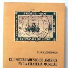 Sellos - EL DESCUBRIMIENTO DE AMERICA EN LA FILATELIA MUNDIAL. JUAN M. MARTINEZ MORENO. MADRID 1985. - 114433542