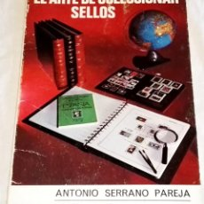 Sellos: EL ARTE DE COLECCIONAR SELLOS; ANTONIO SERRANO PAREJA - EDIFIL 1972. Lote 114892123