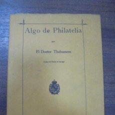 Sellos: ALGO DE PHILATELIA. POR EL DOCTOR THEBUSSEM. EDICION FACSIMIL.. Lote 115666359
