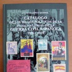 Sellos: CATÁLOGO DE LOS SELLOS POLÍTICOS DE LA ZONA NACIONAL DE LA GUERRA CIVIL ESPAÑOLA 1936-39. Lote 120121627