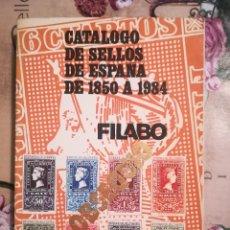 Sellos: CATÁLOGO DE SELLOS DE ESPAÑA DE 1850 A 1984 - FILABO. Lote 121460223