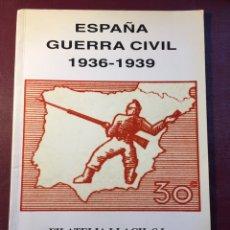 Sellos: LIBRO: ESPAÑA GUERRA CIVIL 1936/1939.FILATELIA LLACH(BARCELONA 1994).. Lote 121984255