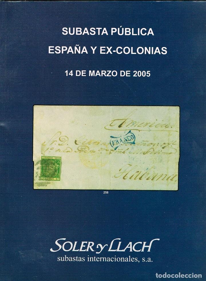 CATALOGO SUBASTA SOLER Y LLACH. ESPAÑA Y EX-COLONIAS, CORREO AEREO. AÑO 2005 (Filatelia - Sellos - Catálogos y Libros)