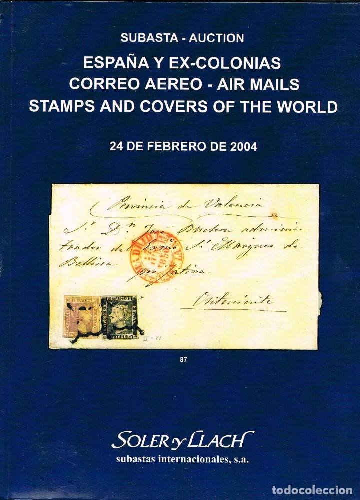 CATALOGO SUBASTA SOLER Y LLACH. ESPAÑA Y EX-COLONIAS, CORREO AEREO. AÑO 2004 (Filatelia - Sellos - Catálogos y Libros)