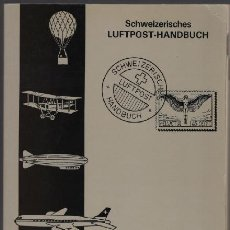 Sellos: MANUAL CORREO AÉREO SUIZO - SCHWEIZERISCHES LUFTPOST-HANDBUCH. Lote 125180187