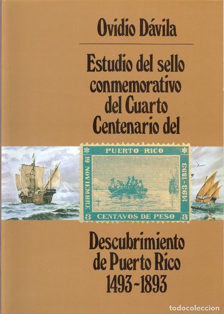ESTUDIO DEL SELLO CONMEMORATIVO DEL CUARTO CENTENARIO DEL DESCUBRIMIENTO DE PUERTO RICO 1493-1893 (Filatelia - Sellos - Catálogos y Libros)