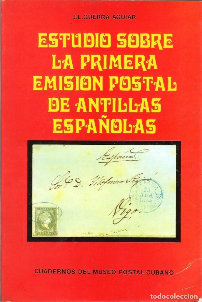 ESTUDIO SOBRE LA PRIMERA EMISIÓN POSTAL DE ANTILLAS ESPAÑOLAS (J.L. GUERRA AGUIAR) (Filatelia - Sellos - Catálogos y Libros)
