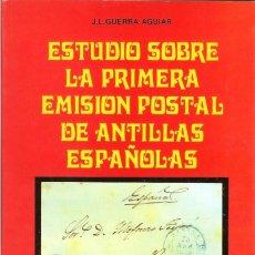 Sellos: ESTUDIO SOBRE LA PRIMERA EMISIÓN POSTAL DE ANTILLAS ESPAÑOLAS (J.L. GUERRA AGUIAR). Lote 127586327