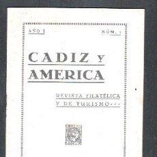 Sellos: CADIZ Y AMERICA Nº1 .AÑO I.REVITAS FILATELICA Y DE TURISMO. A-FILIAT-055. Lote 128423215
