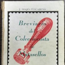 Sellos: J. MAJÓ TOCABENS, BREVIARIO DEL COLECCIONISTA DE MATASELLOS, RAMÓN SOPENA, BARCELONA, 1947. Lote 128993083