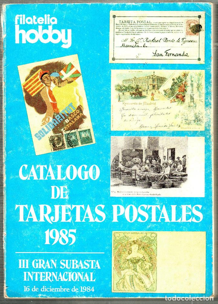 CATALOGO DE TARJETAS POSTALES. 1985. FILATELIA HOBBY. III GRAN SUBASTA INTERNACIONAL. 1984. (Filatelia - Sellos - Catálogos y Libros)