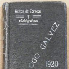 Sellos: CATÁLOGO GÁLVEZ. SELLOS DE CORREOS Y TELÉGRAFOS, 1920. DESDE 1840 A 1919. Lote 129742615