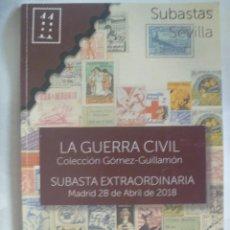 Sellos: GUERRA CIVIL : CATALOGO DE SUBASTAS DE PIEZAS DE CORREO . VIÑETAS, POSTALES, ETC. MUY ILUSTRADO. Lote 219011568