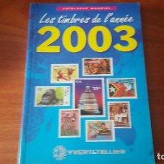 Sellos: CATALOGO DE NOVEDADES 2003 YVERT TELLIER. Lote 132791870