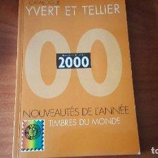 Sellos: CATALOGO DE NOVEDADES 2000 YVERT TELLIER. Lote 132793422
