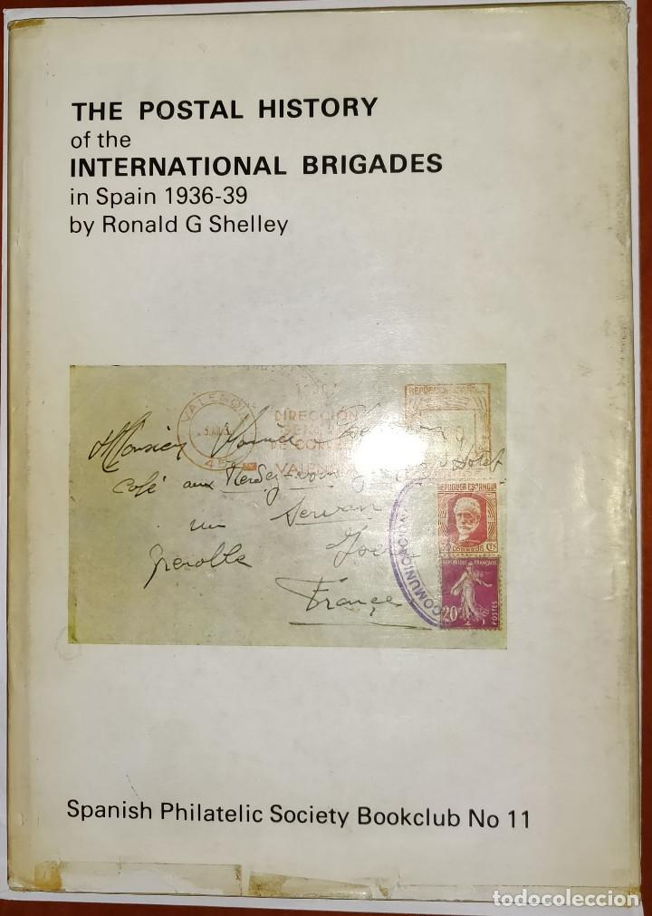 THE POSTAL HISTORY OF THE INTERNATIONAL BRIGADES IN SPAIN 1936-1939 BOOKCLUB Nº11. RONALD G. SHELLEY (Filatelia - Sellos - Catálogos y Libros)