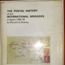 Sellos: THE POSTAL HISTORY OF THE INTERNATIONAL BRIGADES IN SPAIN 1936-1939 BOOKCLUB Nº11. RONALD G. SHELLEY. Lote 132911106