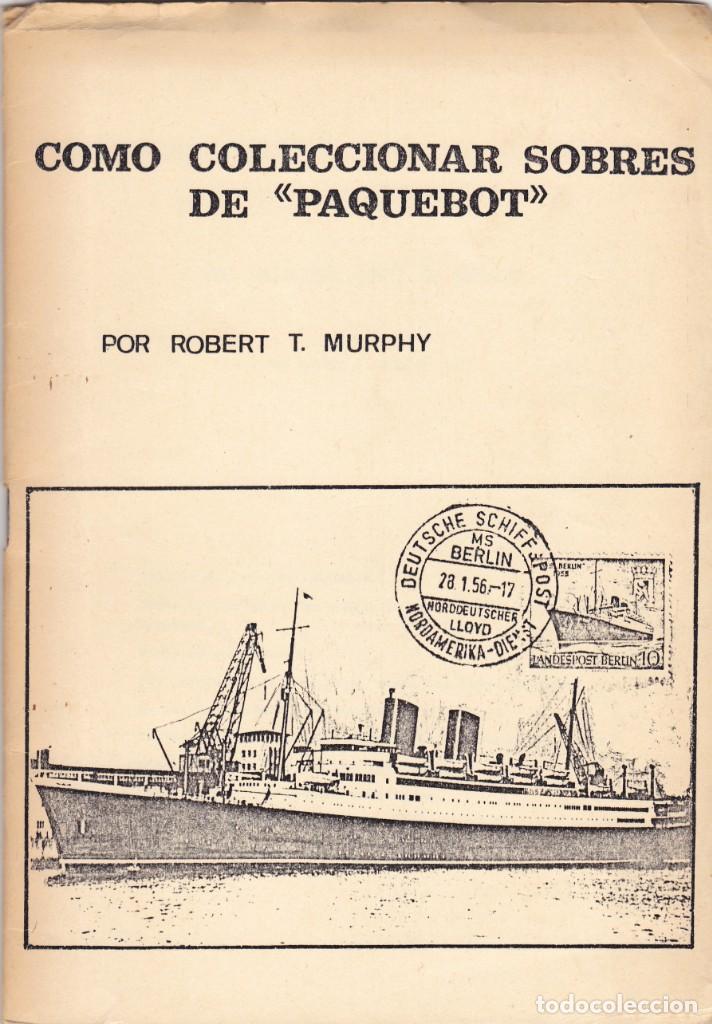 COMO COLECCIONAR SOBRES DE PAQUEBOT (ROBERT T. MURPHY) (Filatelia - Sellos - Catálogos y Libros)