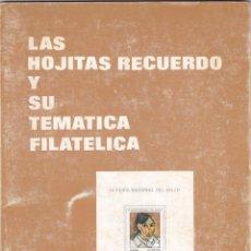 Sellos: LAS HOJITAS RECUERDO Y SU TEMATICA FILATÉLICA (ANTONIO SERRANO PAREJA). Lote 133217190
