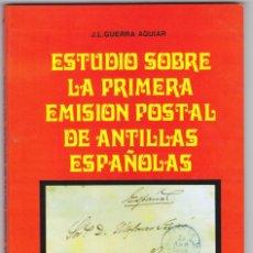 Sellos: ESTUDIO SOBRE LA PRIMERA EMISIÓN POSTAL DE ANTILLAS ESPAÑOLAS (J. L. GUERRA AGUIAR). Lote 133217226