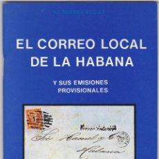 Sellos: EL CORREO LOCAL DE LA HABANA Y SUS EMISIONES PROVISIONALES (J. L. GUERRA AGUIAR). Lote 133217282