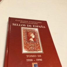 Sellos: CATÁLOGO UNIFICADO ESPECIALIZADO DE SELLOS DE ESPAÑA TOMO III 1950 - 1990 EDIFIL. Lote 133423169
