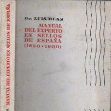 Sellos: LUIS BLAS : MANUAL DEL EXPERTO EN SELLOS DE ESPAÑA 1850-1900 (AGUILAR, 1960). Lote 133784706