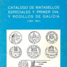 Sellos: CATÁLOGO DE MATASELLOS ESPECIALES Y PRIMER DÍA, Y RODILLO DE GALICIA (1952.1981). A. PALACIOS. Lote 139446746