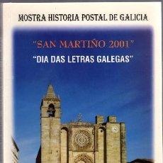 Sellos: DIA DAS LETRAS GALEGAS, MOSTRA HISTORIA POSTAL DE GALICIA: SAN MARTIÑO 2001. Lote 139449538