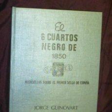 Sellos: EL 6 CUARTOS NEGRO DE 1850 (JORGE GUINOVART). Lote 139669506