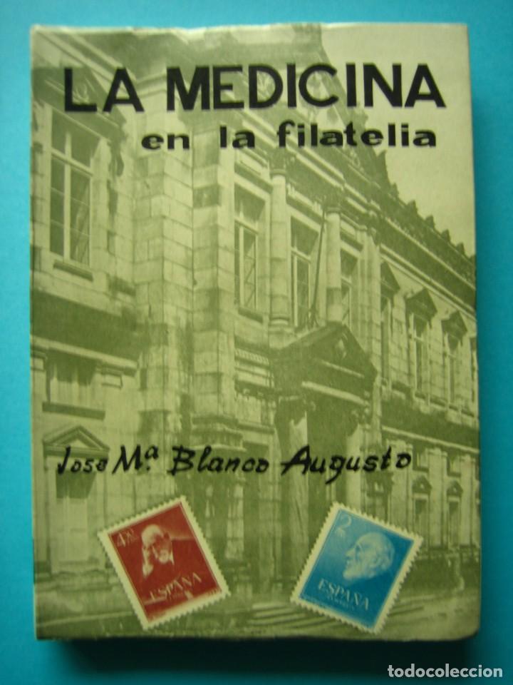 FILATELIA - LIBRO - LA MEDICINA EN LA FILATELIA - JOSE MARIA BLANCO - COL. LA CORNETA Nº 10 AÑO 1967 (Filatelia - Sellos - Catálogos y Libros)