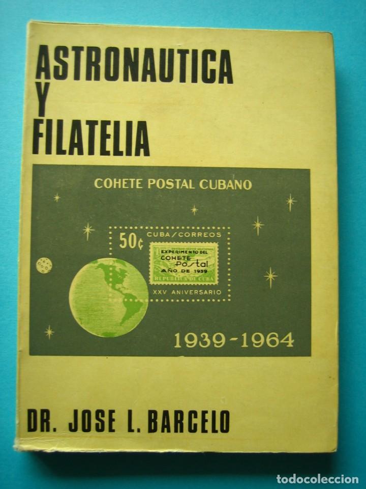 FILATELIA - LIBRO - ASTRONAUTICA Y FILATELIA - JOSE L. BARCELO - COL. LA CORNETA Nº 8 - AÑO 1966 (Filatelia - Sellos - Catálogos y Libros)